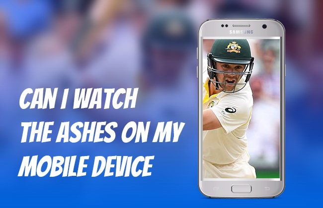 Can I Watch the Ashes on my mobile device