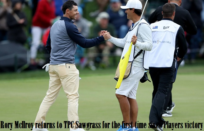 Rory McIlroy returns to TPC Sawgrass first time